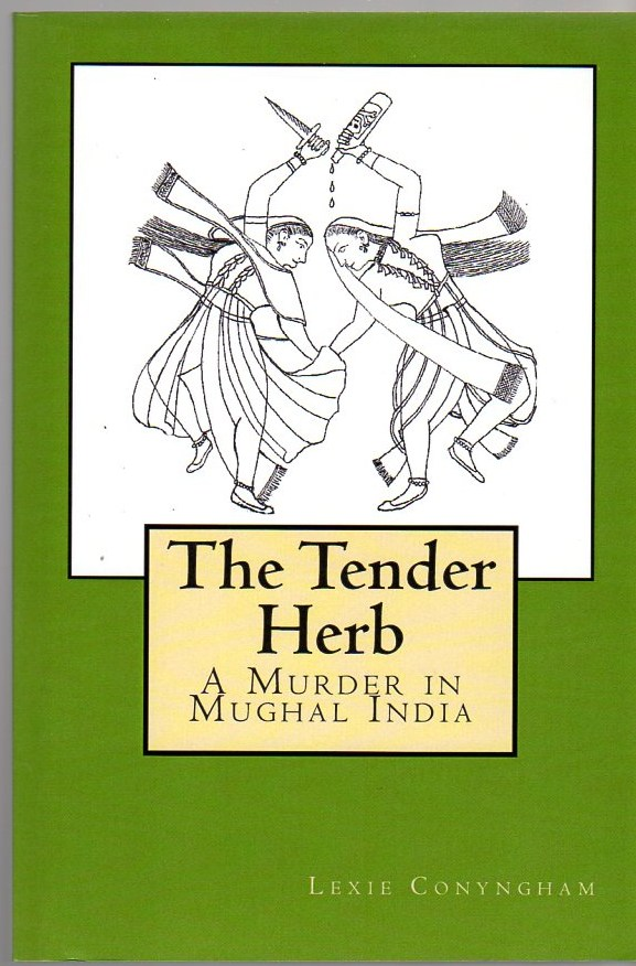 Image for The Tender Herb: A Murder in Mughal India
