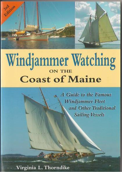 Image for Windjammer Watching on the Coast of Maine: A Guide to the Famous Windjammer Fleet and 34 Other Traditional Sailing Vessels