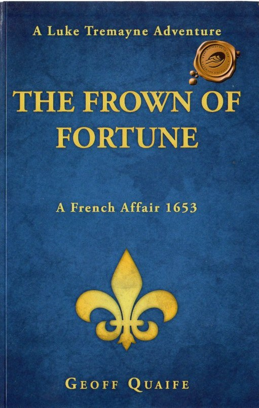 Image for The Frown of Fortune: A Luke Tremayne Adventure. a French Affair 1653