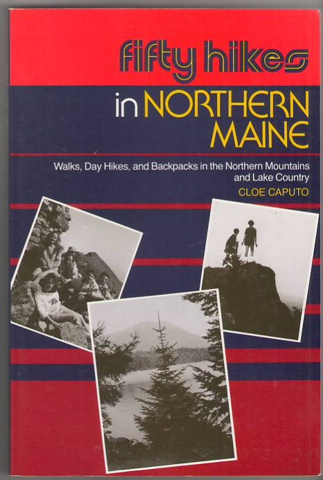 Image for Fifty Hikes in Northern Maine: Walks, Day Hikes, and Backpacks in the Northern Mountains and Lake Country