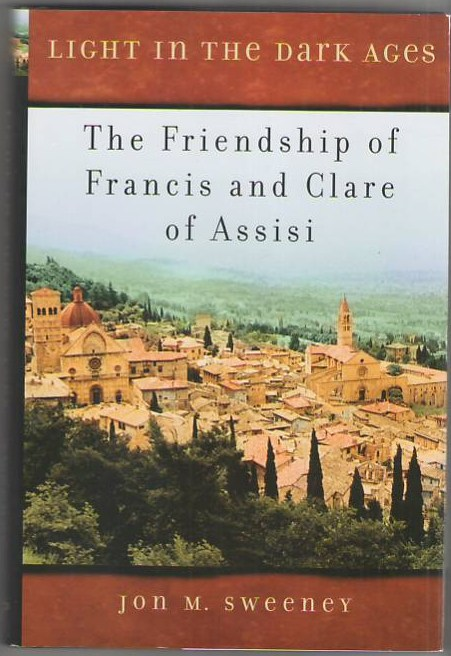 Image for Light in the Dark Ages: The Friendship of Francis and Clare of Assisi