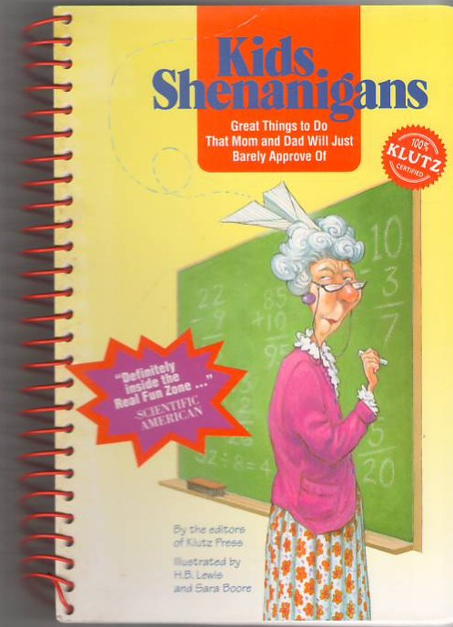 Image for Kids Shenanigans: Great Things to Do That Mom and Dad Will Just Barely Approve Of