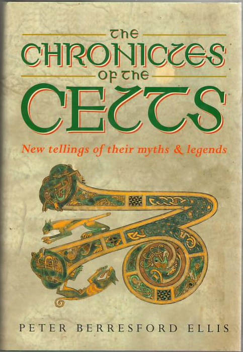 Image for The Chronicles of the Celts: New Tellings of Their Myths & Legends