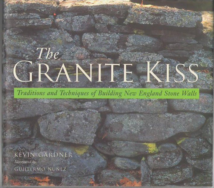 Image for The Granite Kiss: Traditions and Techniques of Buildingg New England Stone Walls