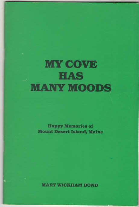 Image for My Cove Has Many Moods: Happy Memories of Mount Desert Island, Maine