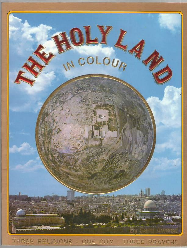 Image for The Holy Land in Colour: Three Religions One City Three Prayers New Edition 1993