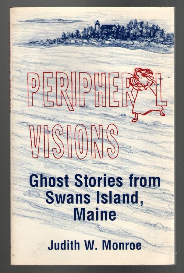 Image for Peripheral Visions: Ghost Stories from Swans Island, Maine