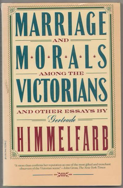 Image for Marriage and Morals Among the Victorians and Other Essays