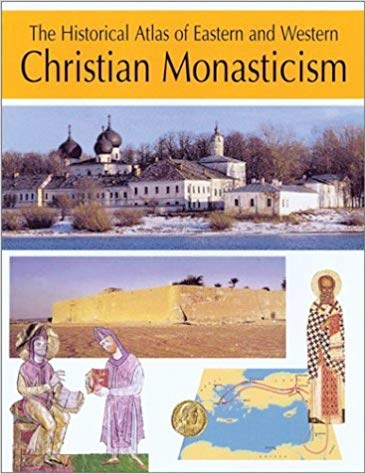 Image for The Historical Atlas of Eastern and Western Christian Monasticism