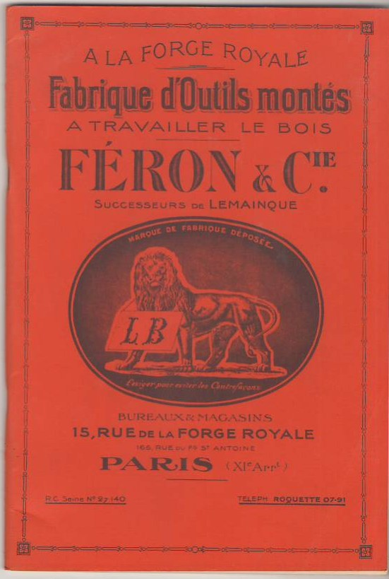 Image for A La Forge Royale Fabrique D'outils Montes a Travailler Le Bois Feron & Cie, Paris / At the Royal Forge Manufacturer of Finished Tools for Working in Wood