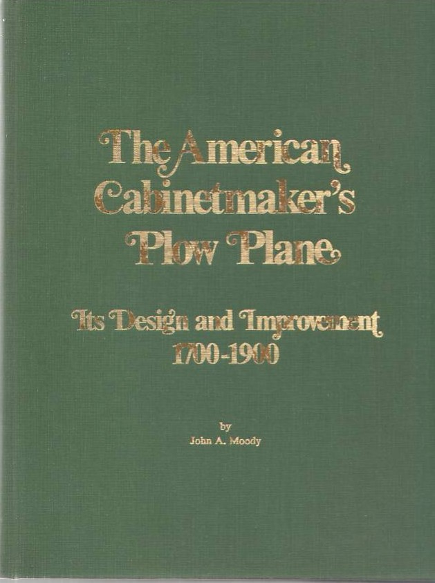 Image for The American Cabinetmaker's Plow Plane: Its Design and Improvement 1700-1900