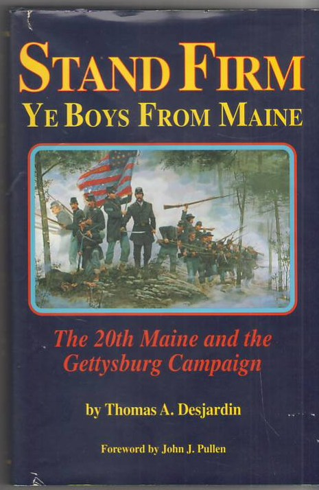 Image for Stand Firm Ye Boys From Maine; The 20th Maine and the Gettysburg Campaign