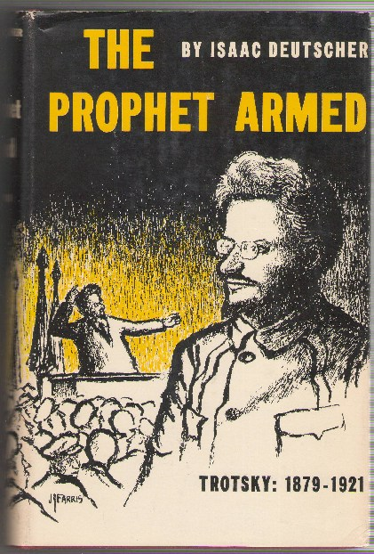 Image for The Prophet Armed Trotsky 1879-1921