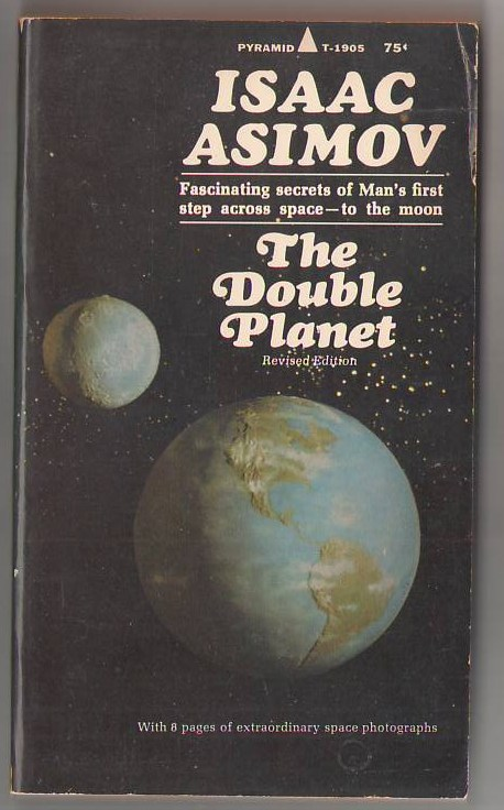 Image for The Double Planet: Fascinating Secrets of Man's First Step Across Space - to the Moon