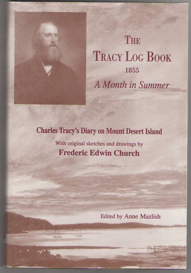 Image for The Tracy Log Book 1855; A Month in Summer - Charles Tracy's Diary on mount Desert Island