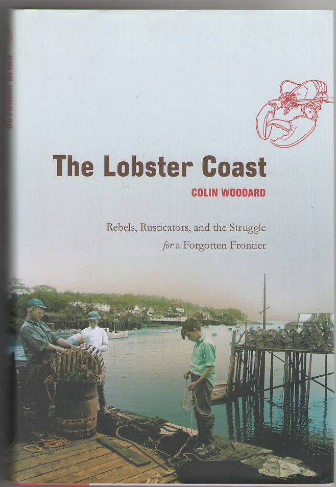 Image for The Lobster Coast: Rebels, Rusticators, and the Struggle for a Forgotten Frontier
