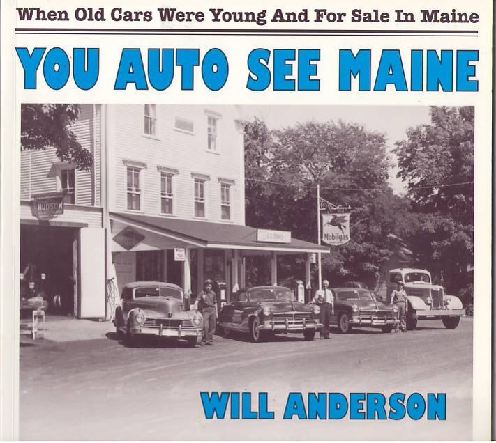 Image for You Auto See Maine: When Old Cars Were Young and For Sale in Maine