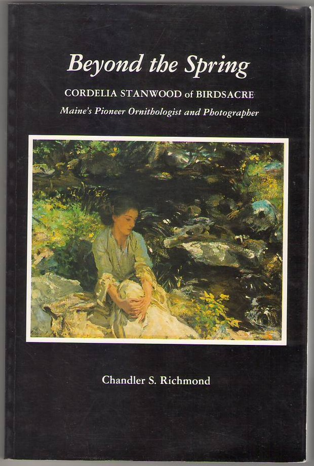 Image for Beyond the Spring: Cordelia Stanwood of Birdsacre - Maine's Pioneer Ornithologist and Photographer
