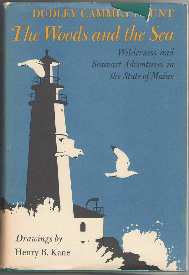 Image for The Woods and the Sea: Wilderness and Seacoast Adventures in the State of Maine