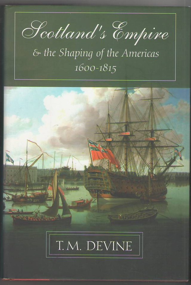 Image for Scotland's Empire and the Shaping of the Americas 1600-1815