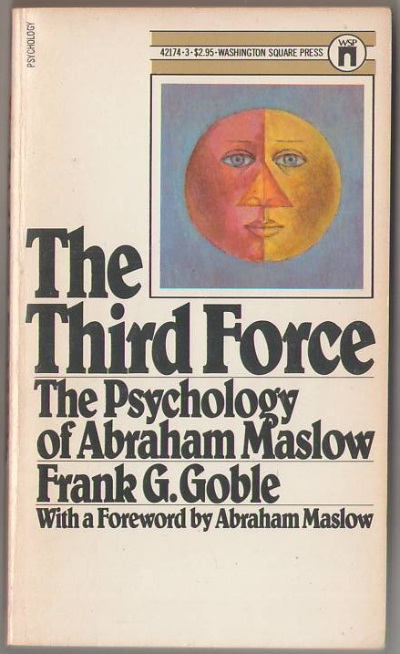 Image for The Third Force: The Psychology of Abraham Maslow
