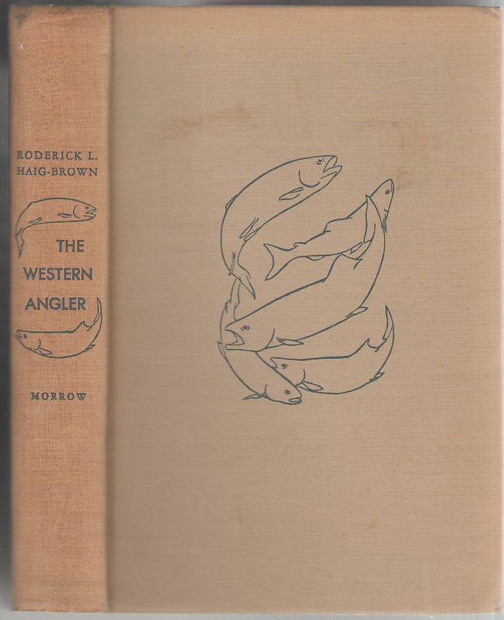 Image for The Western Angler: An Account of Pacifica Salmon & Western Trout in British Columbia