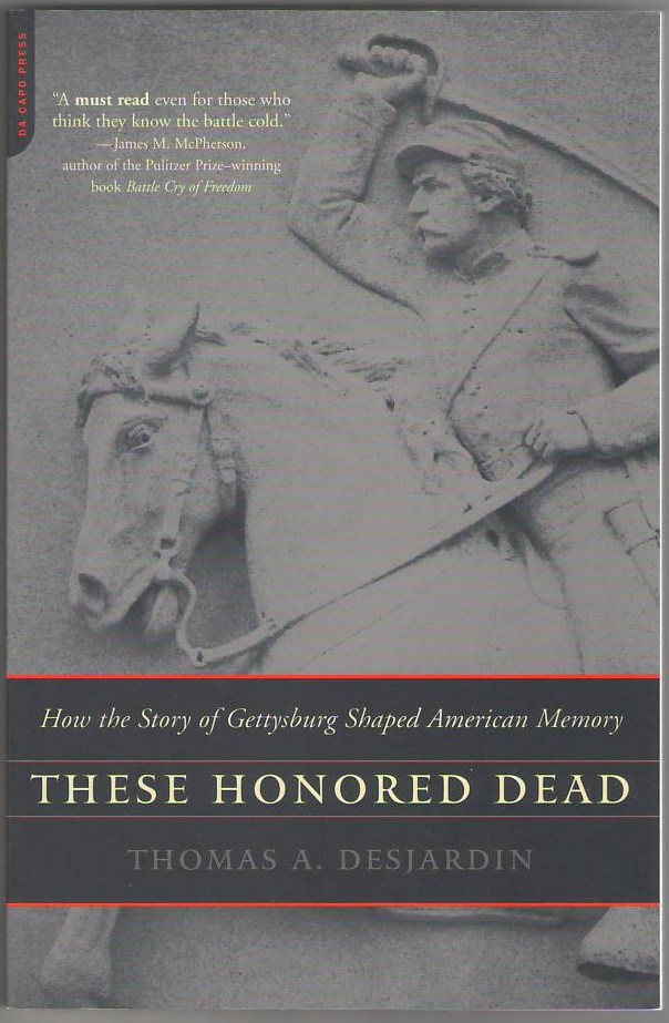 Image for These Honored Dead: How the Story of Gettysburg Shaped American Memory
