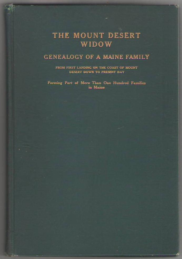Image for The Mount Desert Widow: Genealogy of the Gamble Family of Maine From the First Landing on the Coast of Mount Desert Down to the Present Day, Forming Part of More Than One Hundred Families in Maine