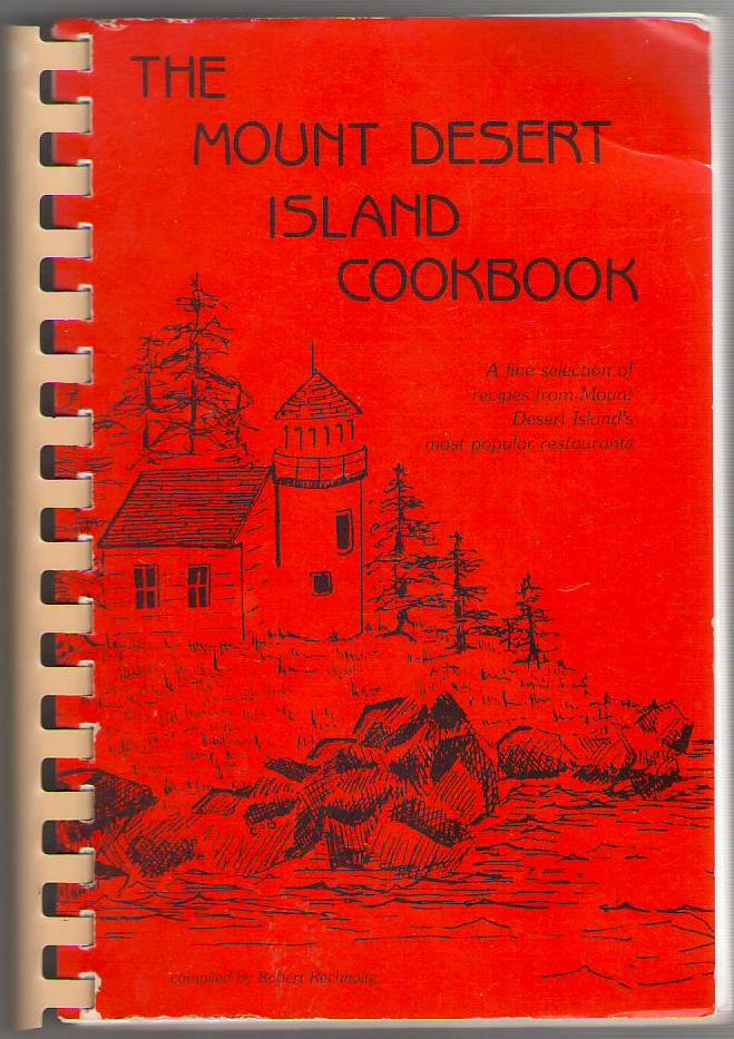 Image for The Mount Desert Cookbook: A Fine Selection of Recipes from Mount Desert Island's Most Popular Restaurants