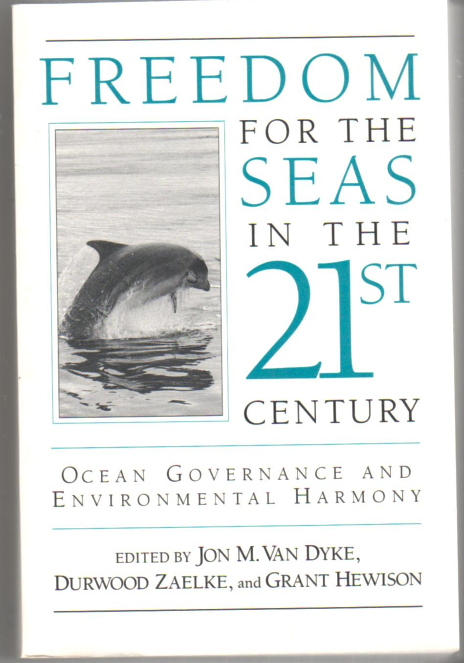 Image for Freedom for the Seas in the 21st Century: Ocean Governance and Environmental Harmony