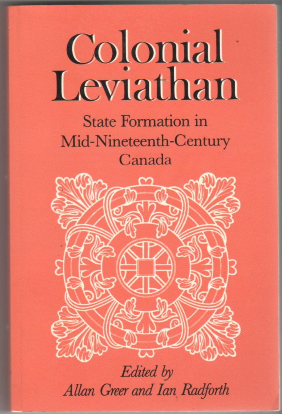 Image for Colonial Leviathan: State Formation in Mid-Nineteenth Century Canada