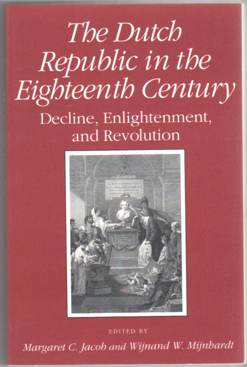 Image for The Dutch Republic in the Eighteenth Century: Decline, Enlightenment, and Revolution