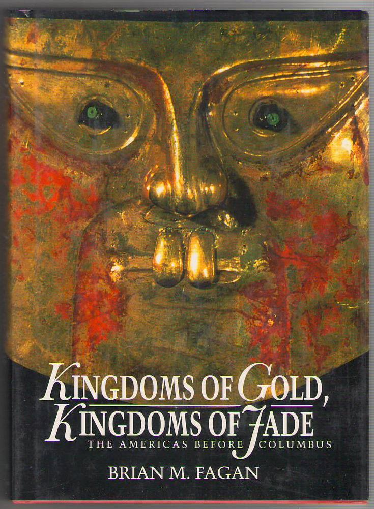 Image for Kingdoms of Gold, Kingdoms of Jade: The Americas Before Columbus