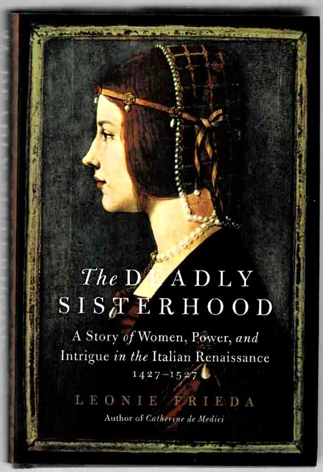 Image for The Deadly Sisterhood: A Story of Women, Power, and Intrigue in the Italian Renaissance