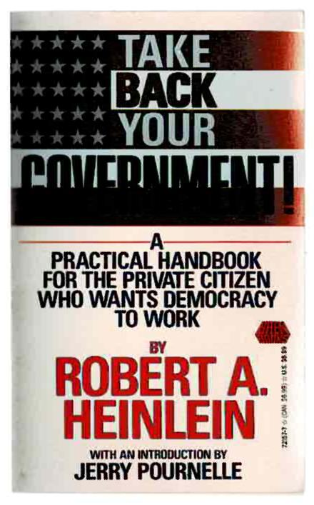 Image for Take Back Your Government: A Practical Handbook for the Private Citizen Who Wants Democracy to Work