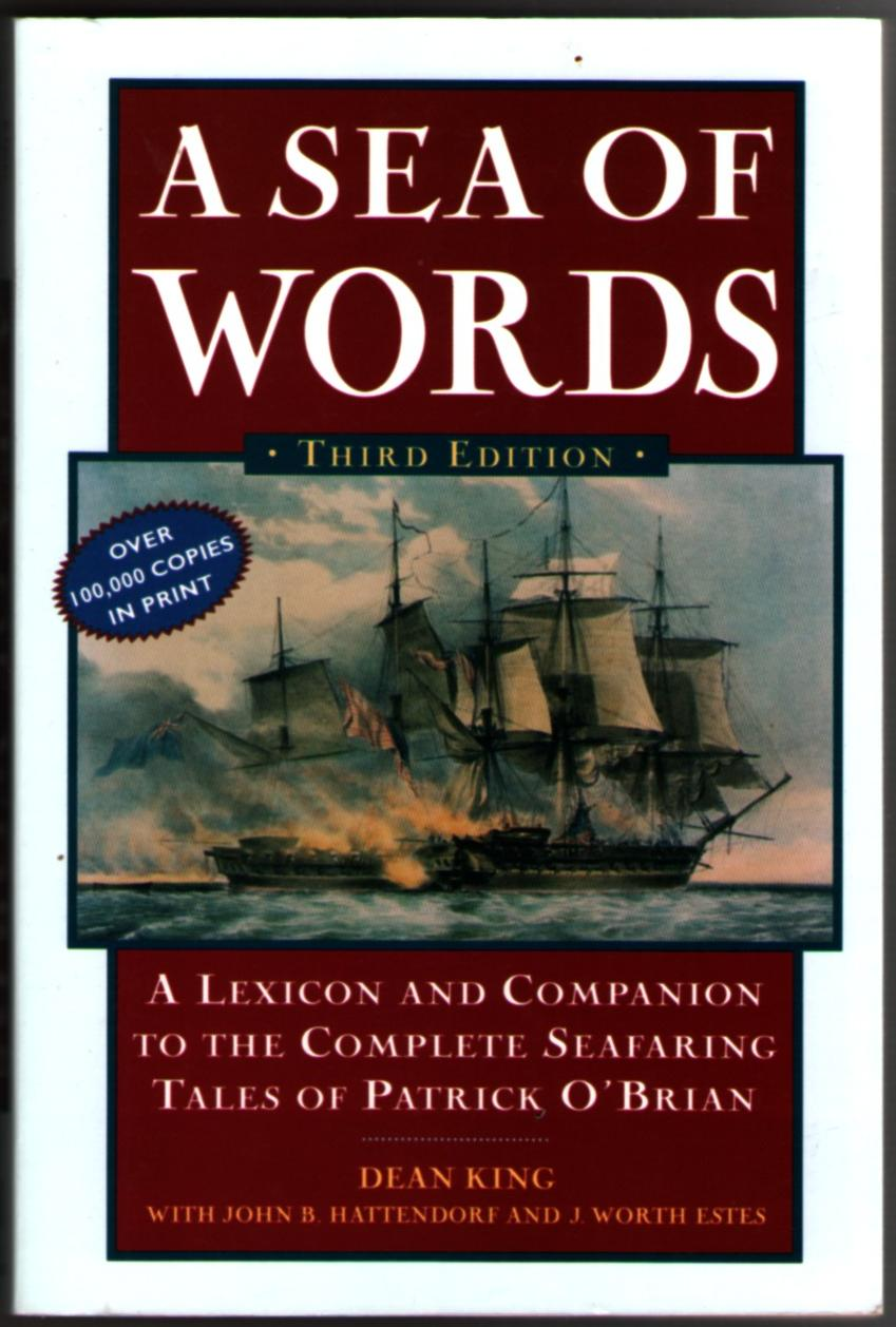 Image for A Sea of Words, Third Edition: A Lexicon and Companion to the Complete Seafaring Tales of Patrick O'Brian