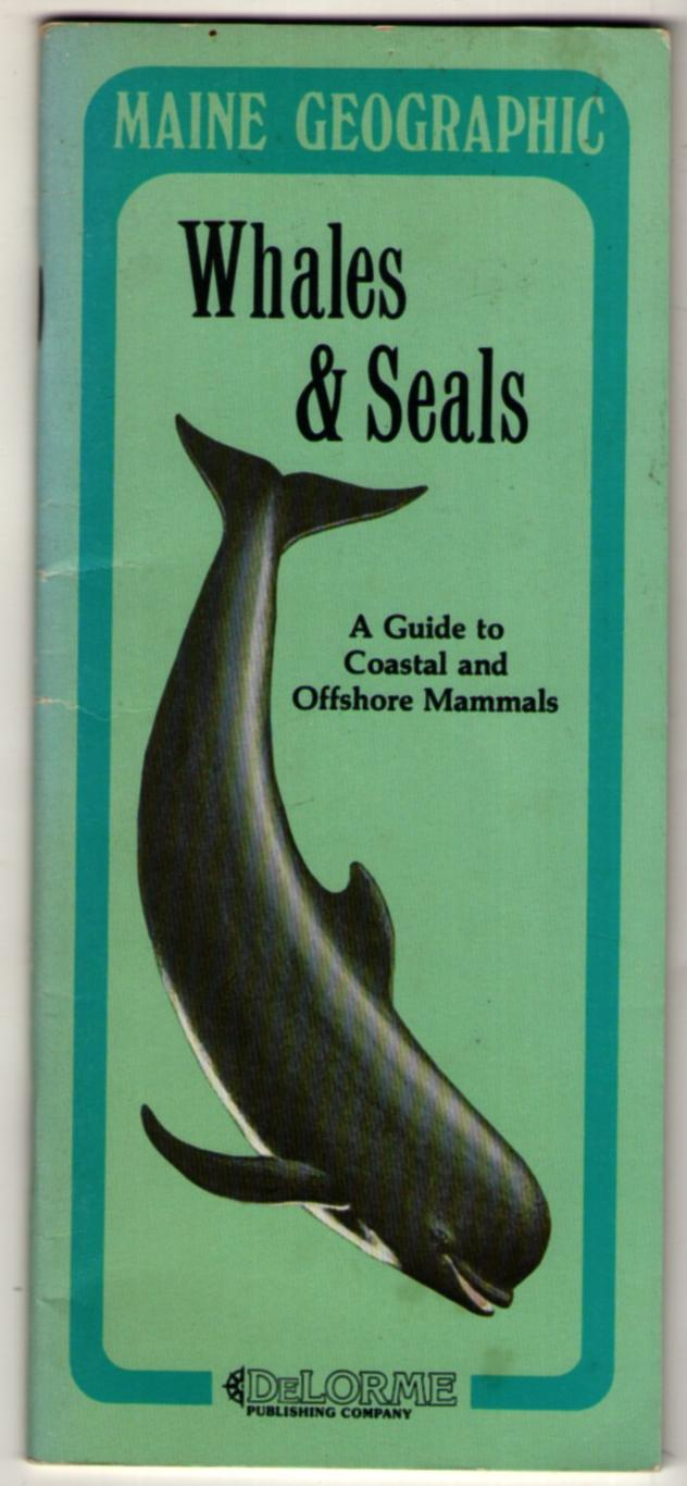 Image for Whales & Seals: A Guide to Coastal and Offshore Mammals (Maine Geographic)