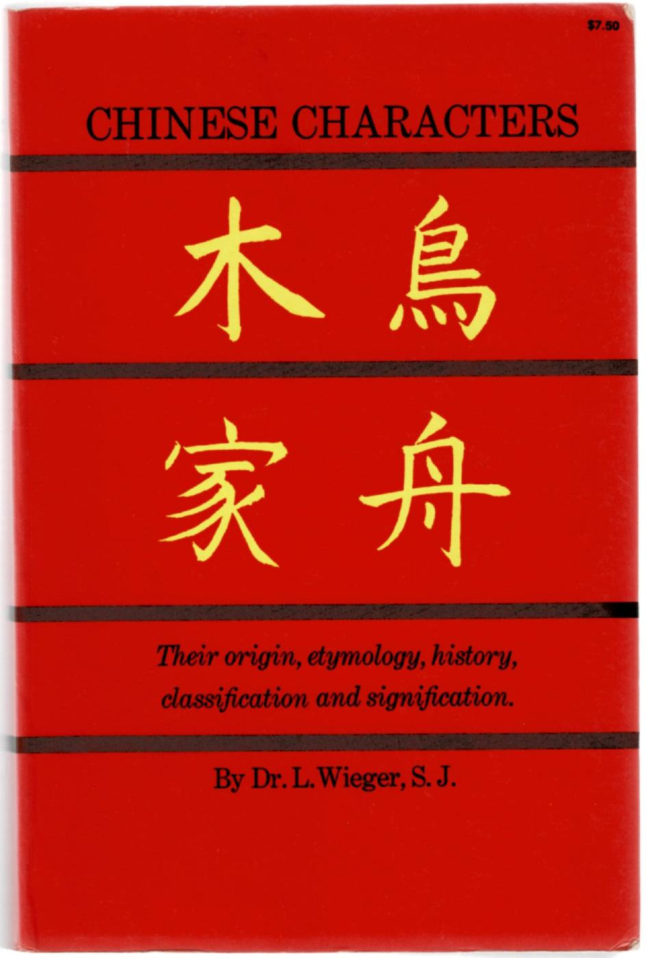 Image for Chinese Characters: Their Origin, Etymology, History, Classification and Signification