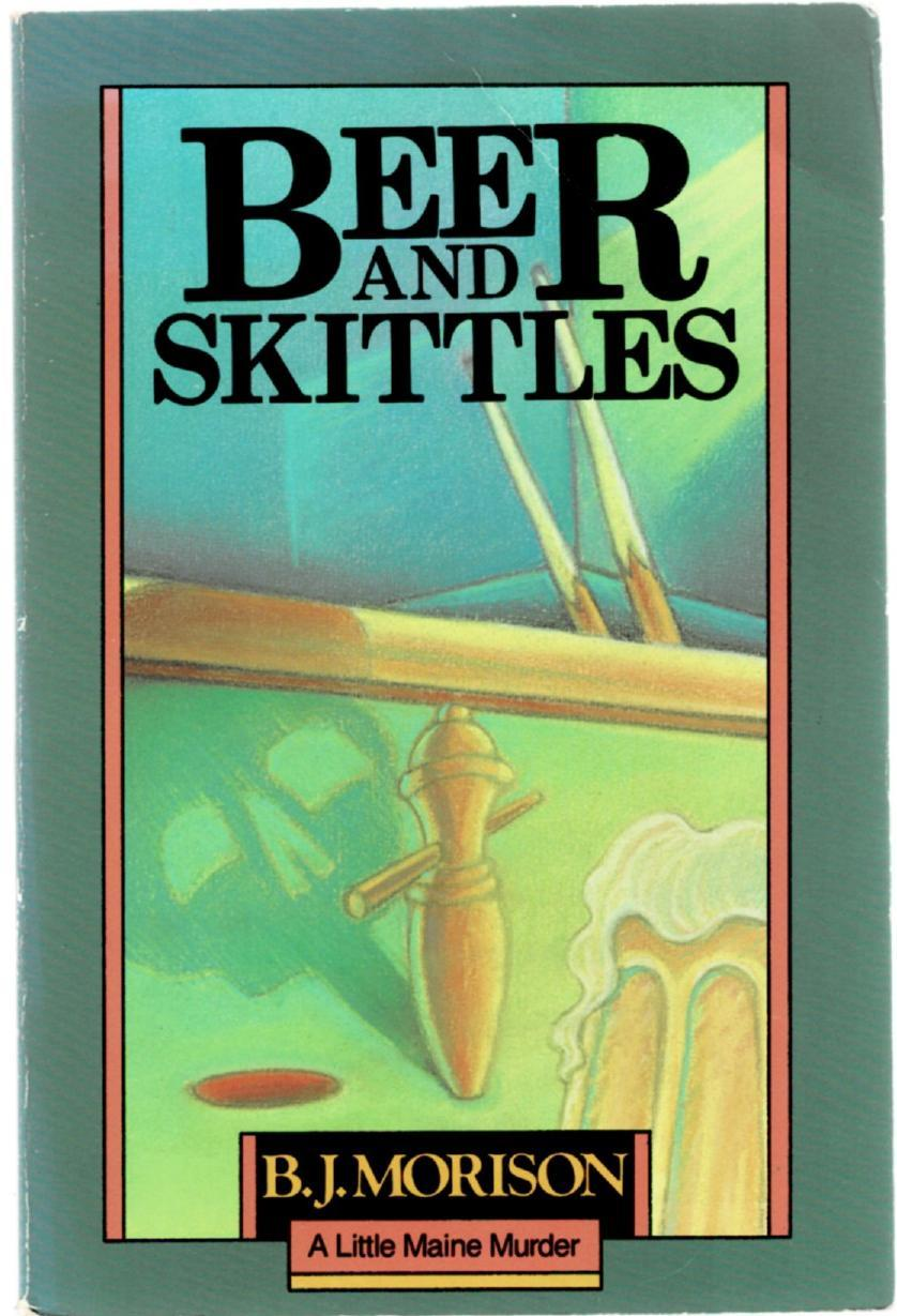 Image for Beer and Skittles: A Little Maine Murder