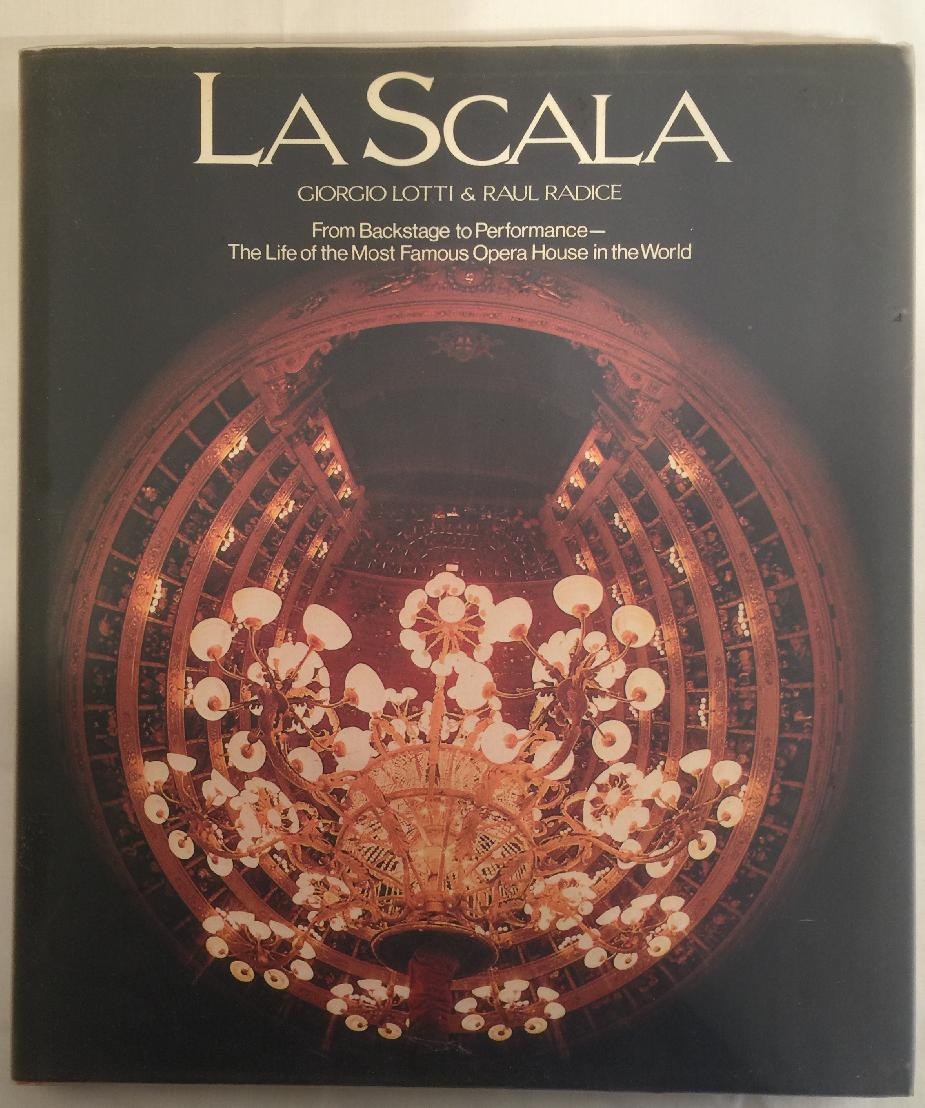 Image for La Scala: From Backstage to Performance - The Life of the Most Famous Opera House in the World