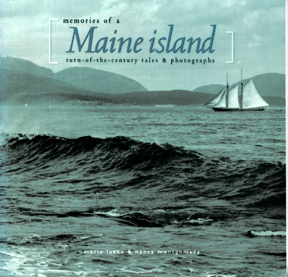 Image for Memories of a Maine Island: Turn -of-the-Century Tales & Photographs (Northeast Folklore XXXIII)