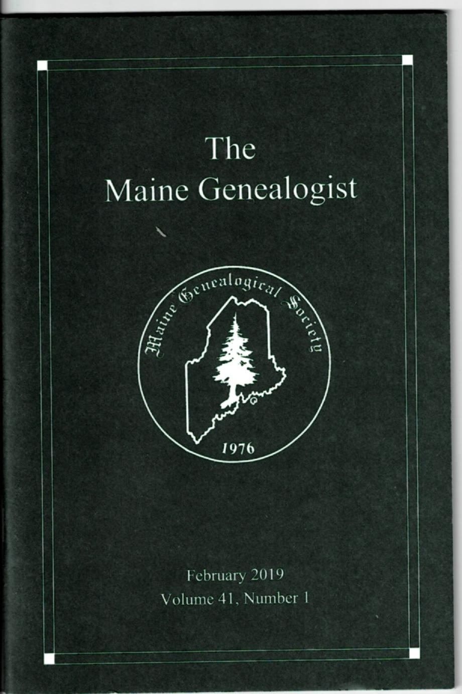 Image for The Maine Genealogist: Journal of the Maine Genealogical Society February 2019