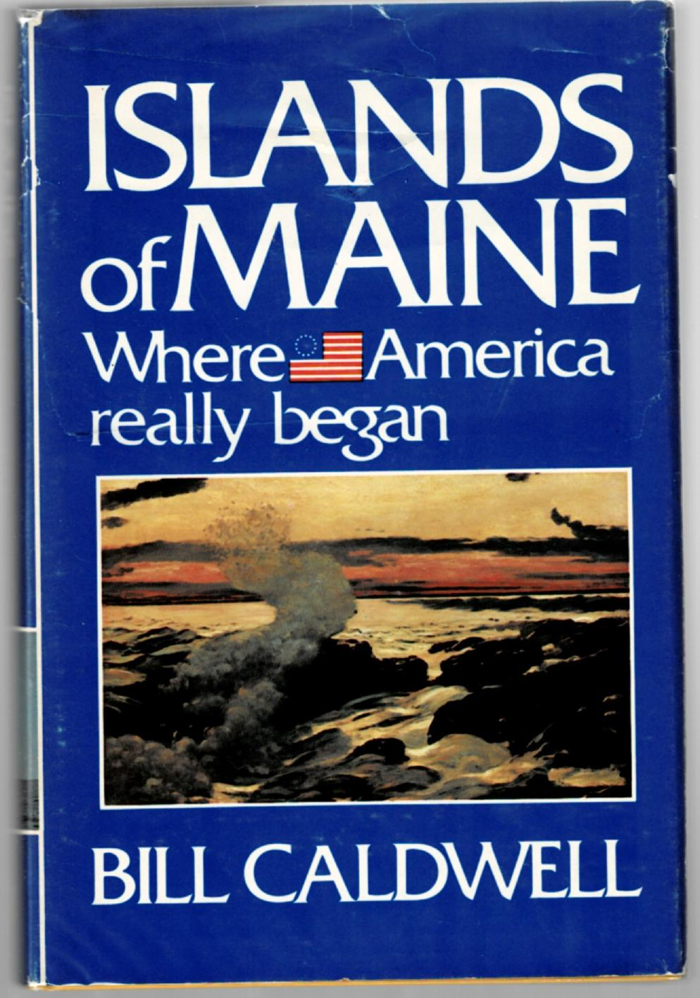 Image for Islands of Maine - Where America Really Began