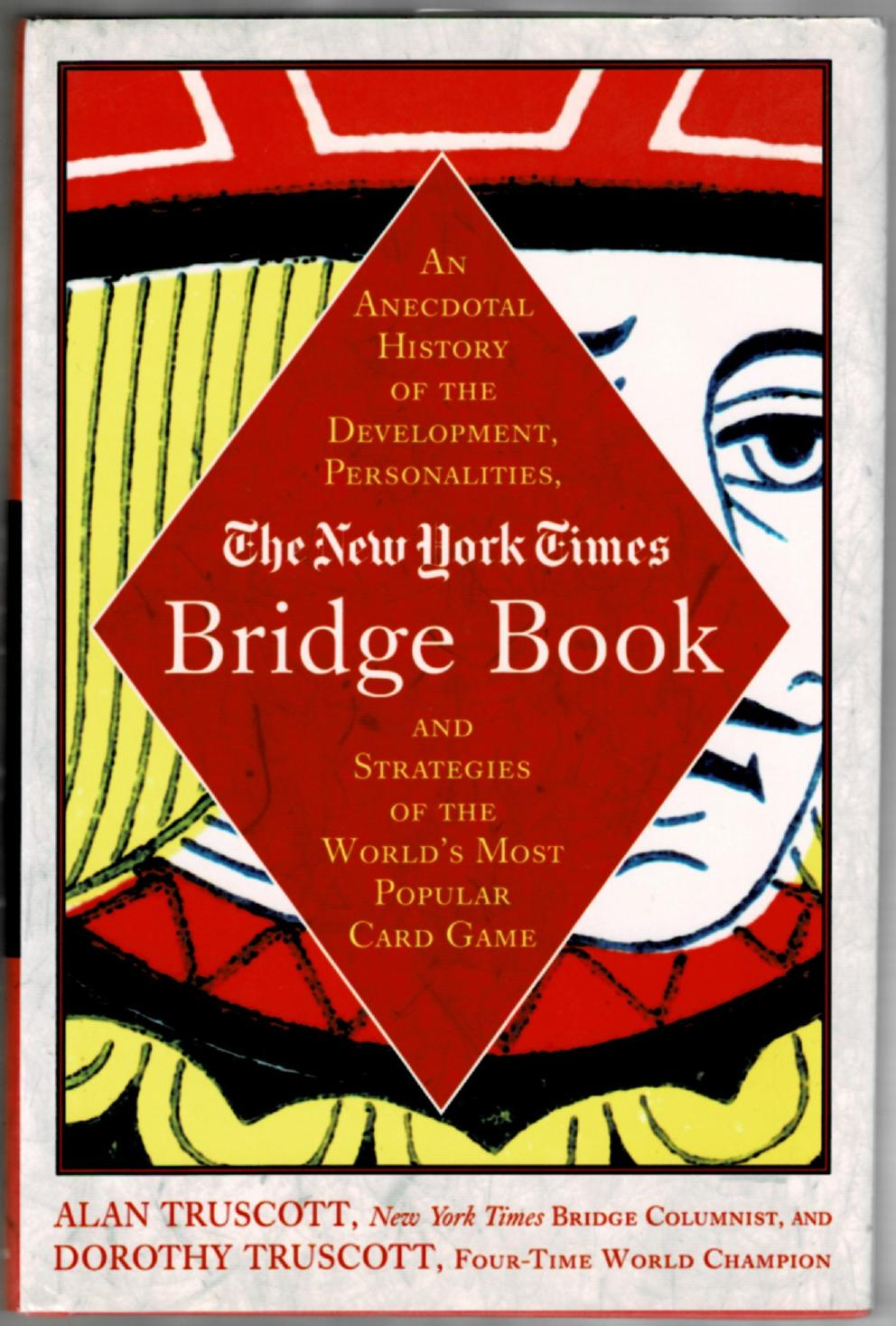Image for The New York Times Bridge Book:An Anecdotal History of the Development, Personalities, and Strategies of the  World's Most Popular Card Game