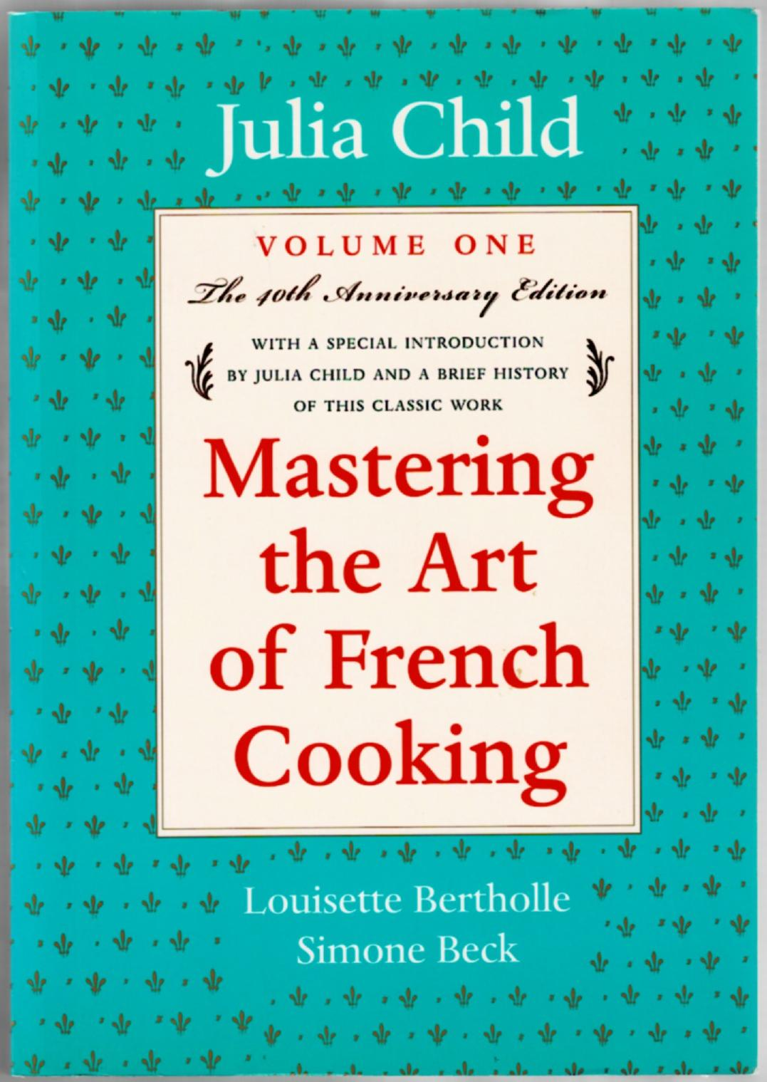 Image for Mastering the Art of French Cooking, Vol. 1: The 40th Anniversary Edition