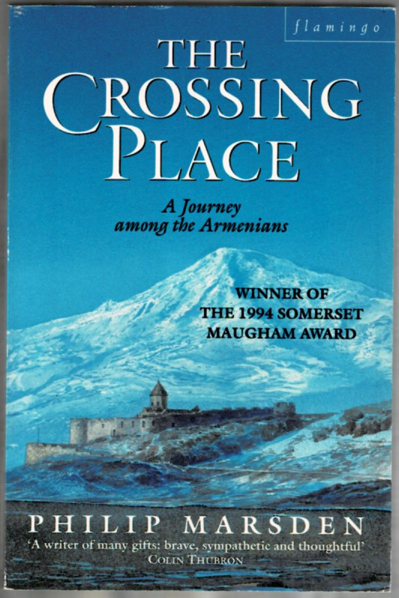 Image for The Crossing Place: A Journey Among the Armenians