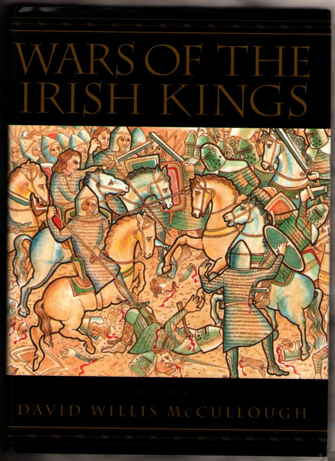 Image for Wars of the Irish Kings: A Thousand Years of Struggle from the Age of Myth Through the Reign of Queen Elizabeth I