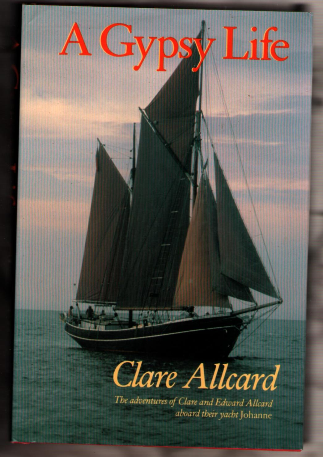 Image for A Gypsy Life: The Adventures of Clare and Edward Allcard aboard their yacht Johanne
