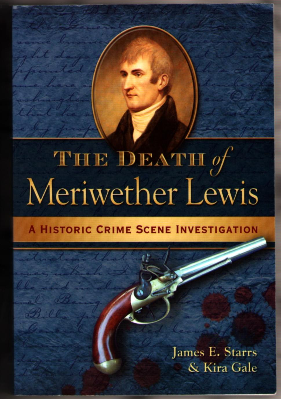 Image for The Death of Meriwether Lewis: A Historic Crime Scene Investigation