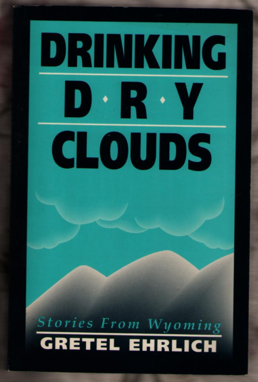Image for Drinking Dry Clouds: Stories From Wyoming